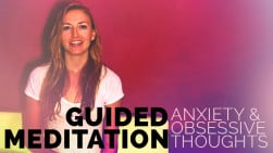Guided Meditation for Anxiety & Obsessive Thoughts