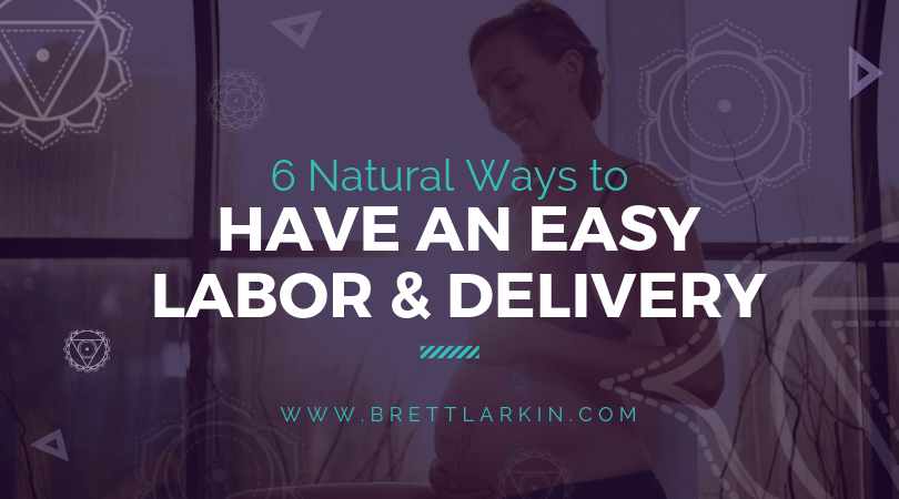 6 Natural Ways to Prepare Your Body For an Easy Labor & Delivery