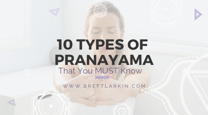 10 Essential Types of Pranayama Breathing Techniques That You MUST Know