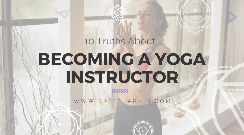 10 Truths About Becoming a Yoga Instructor (That Nobody Talks About)