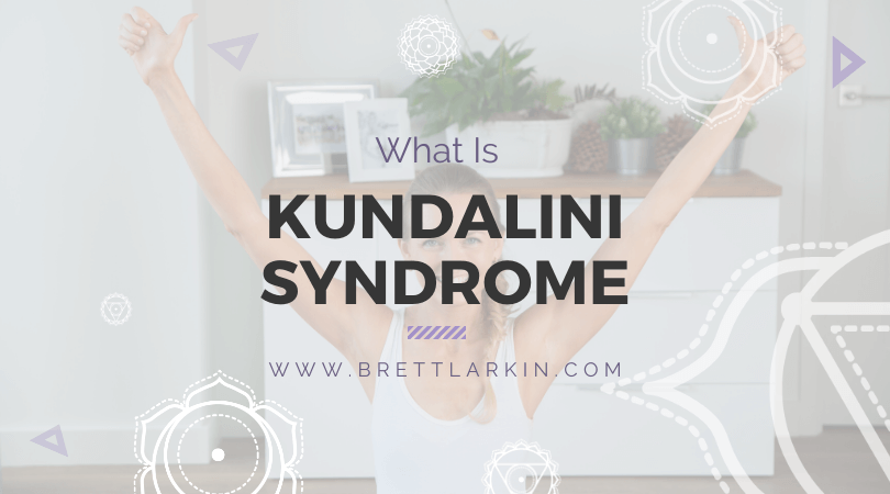 What Is Kundalini Syndrome? (And Can It Happen To You?)