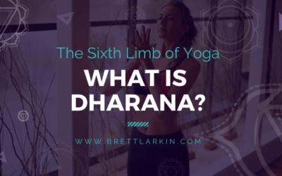 What is Dharana? The 6th Limb of Yoga Explained