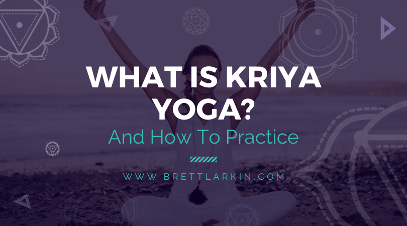 What is Kriya Yoga? The Philosophy and Practice