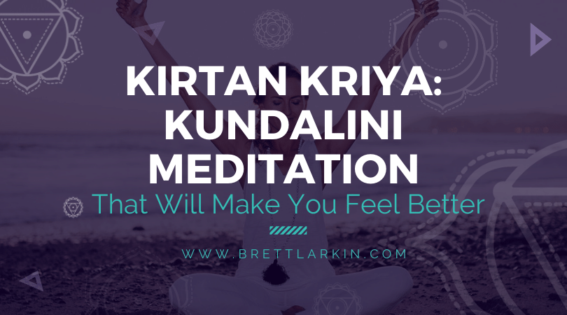 Kirtan Kriya: Kundalini Meditation That Will Make You Feel Better