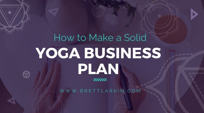 The Ultimate Guide to Creating Yoga Business Plans (With Template)